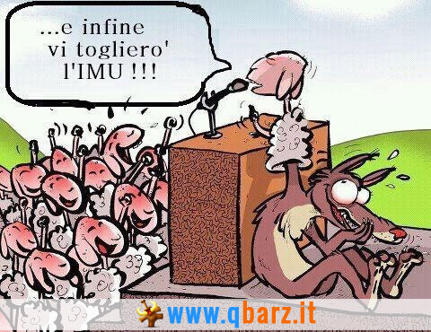 """""""E infine vi toglierò l'IMU"""" disse il lupo (Berlusconi) alle pecore"""